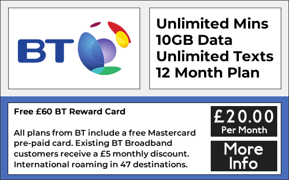 BT Sim only deals with unlimited minutes, unlimited texts and 10gb data